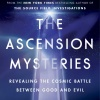 The Ascension Mysteries Have Been Solved!