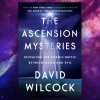 The Ascension Mysteries -- NEW 2-HR YouTube Video!!