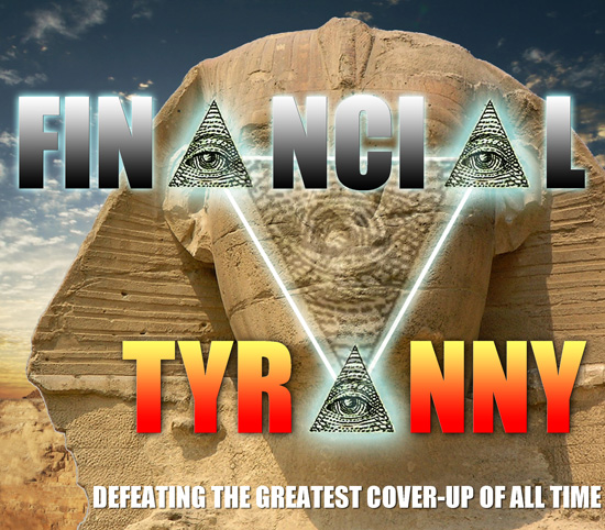 FINANCIAL TYRANNY: Defeating the Greatest Cover-Up of All Time