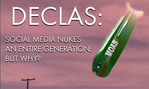 DECLAS: Social Media Nukes An Entire Generation… But Why? [Free Ebook!]