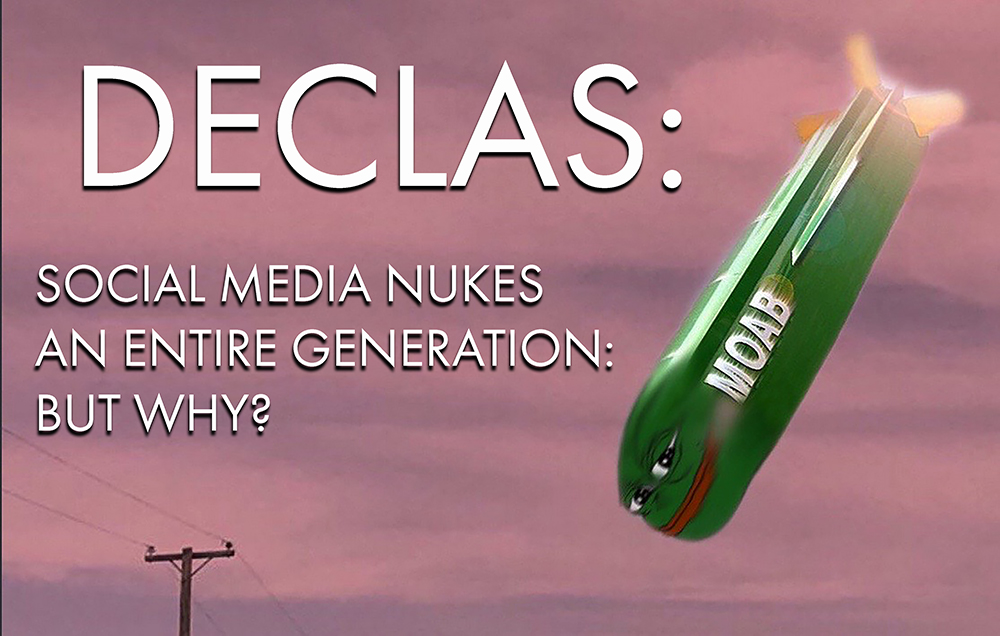 DECLAS: Social Media Nukes An Entire Generation... But Why? [Free Ebook!]