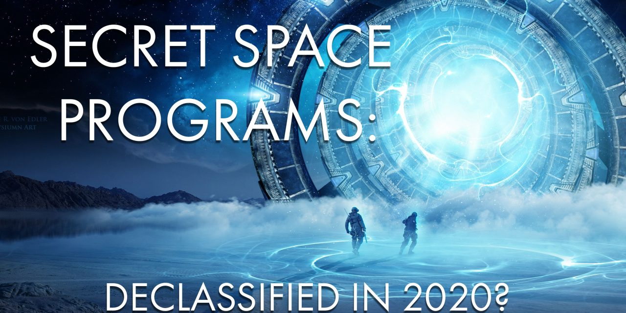 SECRET SPACE PROGRAMS: Declassified in 2020? (New Free Movie!)